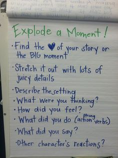Narrative writing- explode a moment anchor chart (picture only)