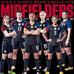 Your 2016 U.S. Olympic Women's Soccer Team Midfielders. #OneNationOneTeam