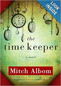 The Time Keeper: Mitch Albom: 9781401322786: Amazon.com: Books ?
