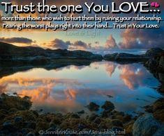 "Relationship Quote: ""Trust in Your Love""  by: Jennifer Kruse, LMT CRMT - JenniferKruse.com"