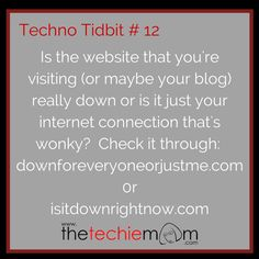 Techno Tidbit #12: Is the website down or is it just you