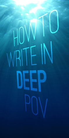 Write in deep POV to bring your reader closer to your story and your characters...