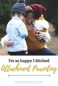 Are you feeling like attachment parenting is making you crazy? You are not alone. Find out why I ditched attachment parenting and now I'm...