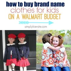 {how to buy brand name clothes for kids on a walmart budget} This is how I shop!!!