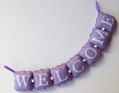 Custom Welcome felt banner! :)   For more, please visit my Etsy Shop at www.etsy.com/shop/FeltedFairyDreams!