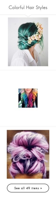"""Colorful Hair Styles"" by sunflower1999 ❤ liked on Polyvore featuring accessories, hair accessories, hair, people, beauty products, haircare, hair color, blue, filler and hair styling tools"