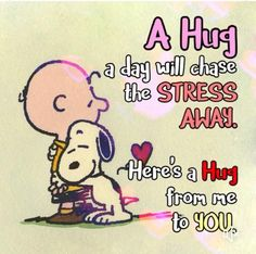 Hugs for you! Hug Quotes, Funny Quotes, Life Quotes, Peanuts Quotes, Snoopy Quotes, Good Morning Hug, Good Morning Quotes, Charlie Brown Quotes, Snoopy Pictures