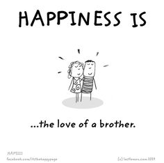 ♥ Happiness is…the love of a brother.  (And a sister).  How blessed am I to have both!