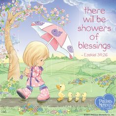 Precious moments Quote, there will be showers of blessings. Precious Moments Coloring Pages, Precious Moments Quotes, Precious Moments Figurines, Moment Quotes, Bible Art, Bible Scriptures, Bible Quotes, Faith Quotes, Trust God