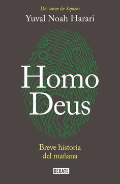 """Tras el éxito de """"Sapiens. De animales a dioses"""", Yuval Noah Harari vuelve su mirada al futuro para ver hacia dónde nos dirigimos con """"Homo deus: breve historia del mañana""""."""