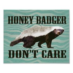 POSTER!  Cool Honey Badger Graphic, Honey Badger Don't Care Poster by cutencomfy