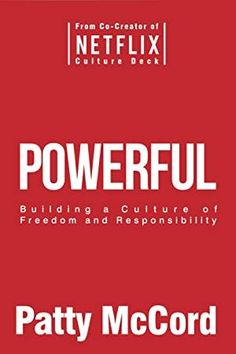 """Read """"Powerful Building a Culture of Freedom and Responsibility"""" by Patty McCord available from Rakuten Kobo. Named by The Washington Post as one of the 11 Leadership Books to Read in 2018 When it comes to recruiting, motivating, . Free Reading, Reading Lists, Book Lists, Got Books, Books To Read, Radical Honesty, Management Books, Your Turn, What To Read"""