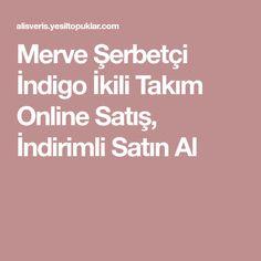 Merve Şerbetçi İndigo İkili Takım Online Satış, İndirimli Satın Al