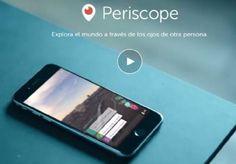 Periscope es la nueva aplicación de moda para transmitir videos desde tu celular