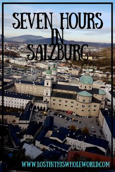 A guide on how to spend seven hours in #Salzburg Austria, perfect for a day trip to fulfil all your Sound of Music needs.