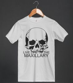 Live Life to the Maxillary | T-shirt | Front
