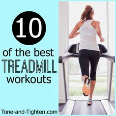 10 of the Best Treadmill Workouts on Tone-and-Tighten.com #gym #workout #fitness #running