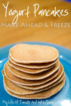 My Life of Travels and Adventures: Yogurt Pancakes - Make Ahead and Freeze