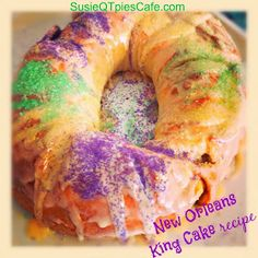 SusieQTpies Cafe: Happy Mardi Gras! King Cake and other New Orleans Recipes #MardiGras