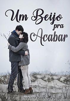 Um beijo pra Acabar eBook: Mariana Lucera: Amazon.com.br: Loja Kindle