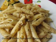 Garlic & Parmesan Cheese Pasta with herbs http://priyas-virundhu.blogspot.co.uk/2013/08/garlic-herbs-pasta-with-parmesan-cheese.html