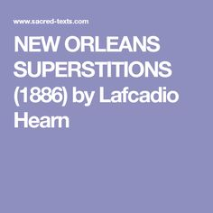 NEW ORLEANS SUPERSTITIONS (1886) by Lafcadio Hearn