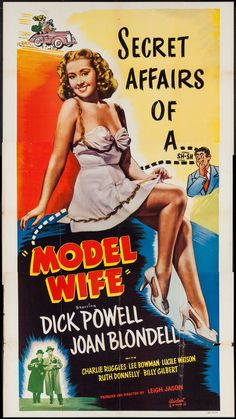 Model Wife (1941) Stars: Joan Blondell, Dick Powell, Charles Ruggles, Billy Gilbert, John Qualen ~  Director: Leigh Jason