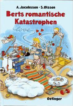 Berts romantische Katastrophen: Amazon.de: Anders Jacobsson, Sören Olsson, Sonja Härdin, Birgitta Kicherer: Bücher