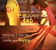 you can't let go of what's making you sad, because it was the only thing that made you happy </3 || © Wander.Kairos