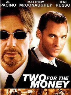 Two for the Money starring Al Pacino and Matthew McConaughey. Brandon Lang loves football: an injury keeps him from the pros, but his quarterback's anticipation makes him a brilliant predictor of games' outcomes. Needing money, he leaves Vegas for Manhattan to work for Walter Abrams advising gamblers. Amazon Affiliate Link.