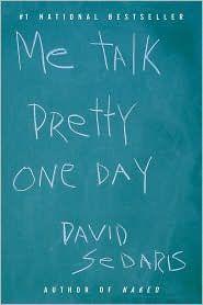 Me Talk Pretty One Day.