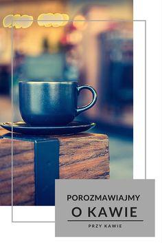 Kilka podstawowych faktów o kawie.