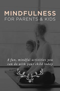 8 Fun, Mindful Activities for Parents And Kids   Meditation   Kids Meditation   Kids Mindfulness