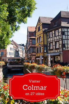Awesome Visit of Colmar in 27 ideas – To do, to see and to taste! All my tips to make the most of one of the most beautiful cities of Alsace. Road Trip France, France Europe, Alsace France, Colmar Alsace, Voyage Europe, Visit France, Hotels, European Travel, Vacation Spots