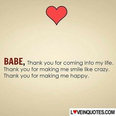V BABE, Thank you for coming into my life. Thank you for ma - Love Quotes Romantic Love Quotes, Love Quotes For Him, Me Quotes, Cant Wait To See You Quotes, Thank You Quotes For Boyfriend, Thank You Babe, Qoutes, Love You Babe, Love Of My Life