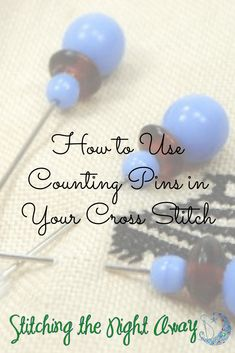 How to Use Counting Pins in Your Cross Stitch - Stitching the Night Away Cross Stitch Fabric, Cross Stitching, Cross Stitch Embroidery, Hardanger Embroidery, Hand Embroidery Patterns, Ribbon Embroidery, Cross Stitch Beginner, Cross Stitch Finishing, Cross Stitch Tutorial