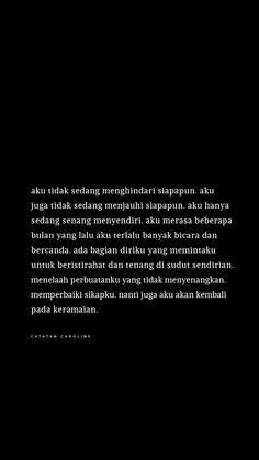 Quotes Sahabat, Story Quotes, Text Quotes, Mood Quotes, Daily Quotes, Life Quotes, Simple Quotes, Self Love Quotes, Quotes Lockscreen