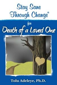 Stay Sane Through Change -Death of a Loved One $9.99