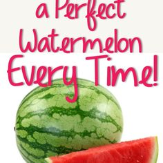 How to Pick a Perfect Watermelon Every Time! | Eat Clean Living