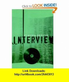 Interview (9781888363906) Claudia Dreifus, Clyde Haberman , ISBN-10: 1888363908  , ISBN-13: 978-1888363906 ,  , tutorials , pdf , ebook , torrent , downloads , rapidshare , filesonic , hotfile , megaupload , fileserve