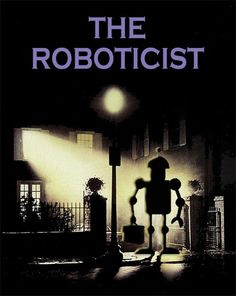 Robot Exorcist - the Roboticist