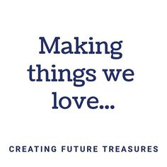 We want to make things that we love things that are beautiful textured and substantial things that future generations will treasure. Reduce Reuse Recycle, Natural Lifestyle, Simple Living, Our Love, Healthy Choices, Sustainability, Healthy Living, Recycling, Environment
