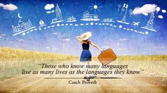 """""""Those who know many #languages live as many #lives as the languages they know"""""""