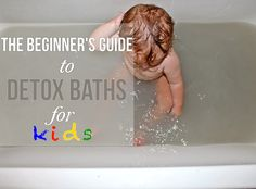 Kids Health The Beginner's Guide to Detox Baths for Kids - Our kids today are exposed to so. In the air we breathe, to the food we eat, we are overloading our body's natural detoxification system. Sometimes, our body just needs a little… Detox Diet Plan, Best Diet Plan, Detox For Kids, Vaccine Detox, Natural Body Detox, Natural Health, Heavy Metal Detox, Bath Detox, Detox Bath Kids