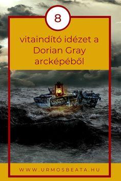 Dorian Gray arcképe: 8 vitaindító idézet Dorian Gray, Inspiring Quotes, Grey, Poster, Life Inspirational Quotes, Gray, Inspire Quotes, Inspirational Quotes, Inspirational Quotes About