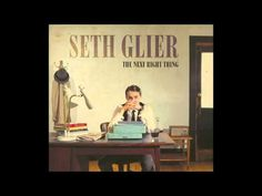 """Seth Glier: """"The Next Right Thing"""" (as featured on Lifetime's """"Dance Moms"""" as """"At Last"""") - YouTube"""