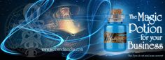 """The Magic Potion for your Business is always available at: """"web and media"""""""