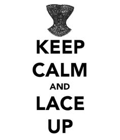 Keep calm and lace up.