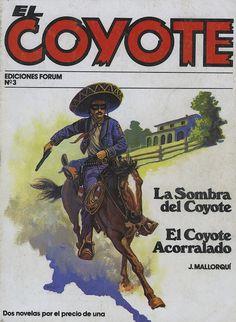 La sombra del Coyote; El Coyote acorralado. Ed. Forum, 1983 (Col. El Coyote. 2 ; v. I)