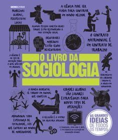 O Livro da Sociologia - As Grandes Ideias de Todos Os Tempos